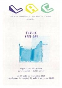 Exposition Collective Fragile, Keep Dry