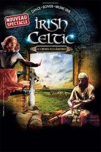 Irish Celtic - Le Chemin des Légendes / Arkéa Arena