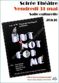 Soirée Théâtre : But not for me