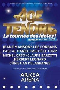 Age Tendre - La Tournée des Idoles / Arkéa Arena