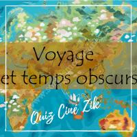 Quiz Ciné Zik ~ Voyages et Temps Obscures